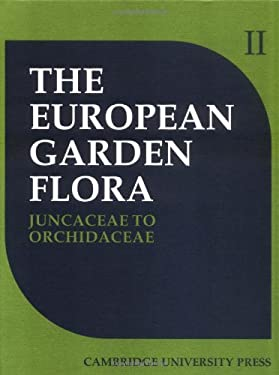 European Garden Flora: A Manual for the Identification of Plants Cultivated in Europe, Both Out-Of-Doors and Under Glass 9780521258647