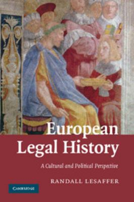 European Legal History: A Cultural and Political Perspective 9780521701778