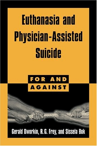 Euthanasia and Physician-Assisted Suicide 9780521587891
