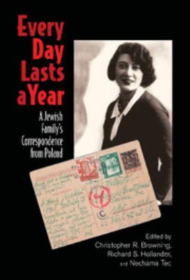 Every Day Lasts a Year: A Jewish Family's Correspondence from Poland 9780521882743