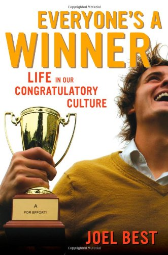 Everyone's a Winner: Life in Our Congratulatory Culture 9780520267169