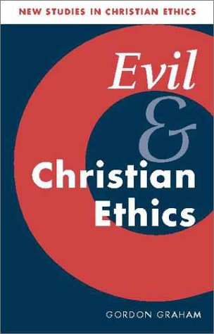 Evil and Christian Ethics 9780521797450