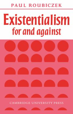 Existentialism for and Against 9780521092432
