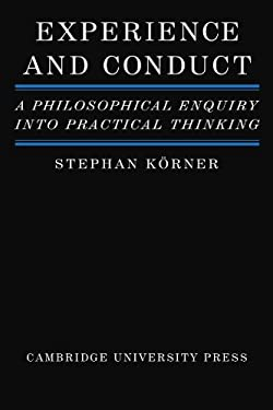 Experience and Conduct: A Philosophical Enquiry Into Practical Thinking 9780521299435