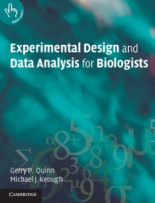 Experimental Design and Data Analysis for Biologists 9780521009768