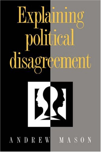 Explaining Political Disagreement 9780521433228