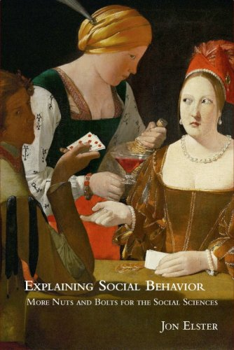 Explaining Social Behavior: More Nuts and Bolts for the Social Sciences 9780521777445