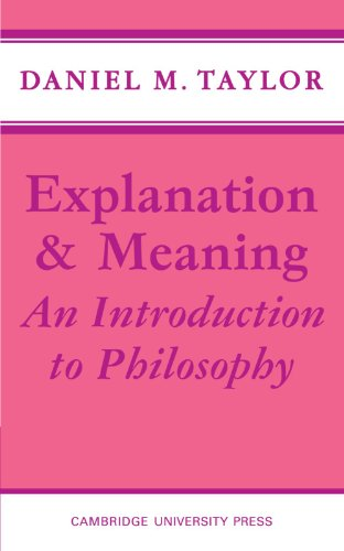 Explanation and Meaning: An Introduction to Philosophy 9780521096171