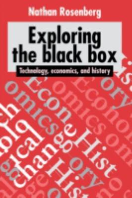Exploring the Black Box : Technology, Economics, and History
