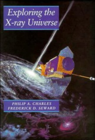 Exploring the X-Ray Universe 9780521261821