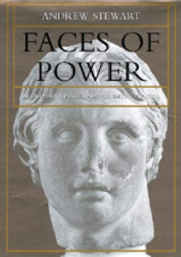 Faces of Power: Alexander's Image and Hellenistic Politics 9780520068513
