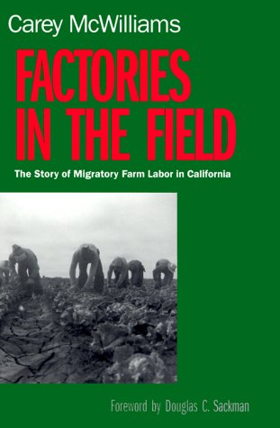 Factories in the Field: The Story of Migratory Farm Labor in California 9780520224131