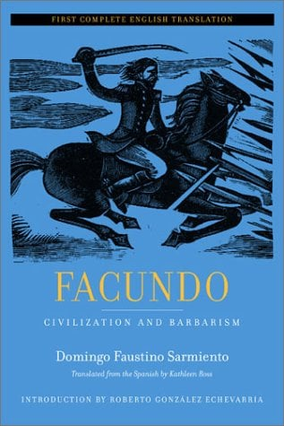 Facundo: Civilization and Barbarism, First Complete English Translation