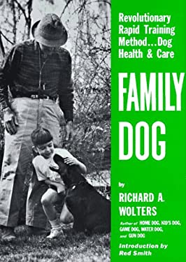 Family Dog: Revolutionary Rapid Training Method...Dog Health and Care; Revised Edition