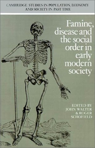 Famine, Disease and the Social Order in Early Modern Society 9780521406130