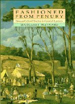 Fashioned from Penury: Dress as Cultural Practice in Colonial Australia 9780521453103