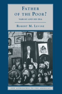 Father of the Poor?: Vargas and His Era 9780521585156