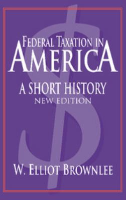 Federal Taxation in America: A Short History 9780521836654