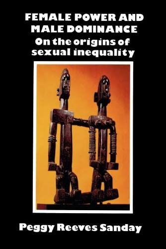 Female Power and Male Dominance: On the Origins of Sexual Inequality 9780521280754