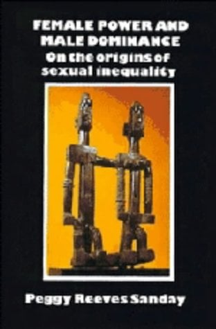 Female Power and Male Dominance: On the Origins of Sexual Inequality 9780521236188