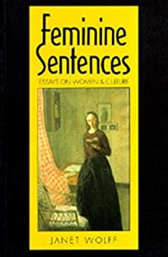 Feminine Sentences: Essays on Women and Culture 9780520074323