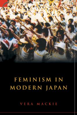Feminism in Modern Japan: Citizenship, Embodiment and Sexuality 9780521820189