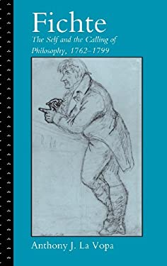 Fichte: The Self and the Calling of Philosophy, 1762-1799 9780521791458