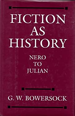 Fiction as History: Nero to Julian 9780520088245