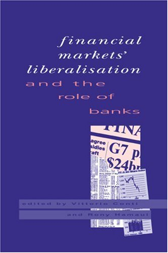 Financial Markets Liberalisation and the Role of Banks 9780521419826