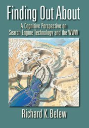 Finding Out about: A Cognitive Perspective on Search Engine Technology and the WWW 9780521734462