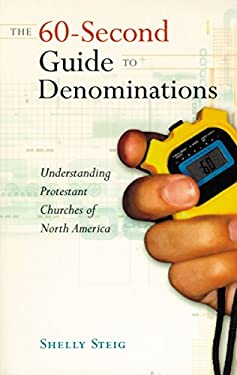The 60-Second Guide to Denominations: Understanding Protestant Churches of North America 9780529107701