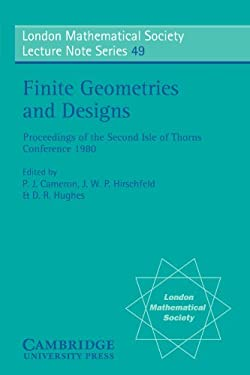 Finite Geometries and Designs: Proceedings of the Second Isle of Thorns Conference 1980 9780521283786