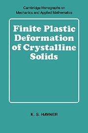 Finite Plastic Deformation of Crystalline Solids 9780521392457