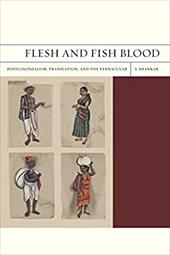 Flesh and Fish Blood: Postcolonialism, Translation, and the Vernacular 16431771