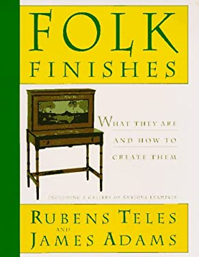 Folk Finishes: What They Are and How to Create Them 9780525485889