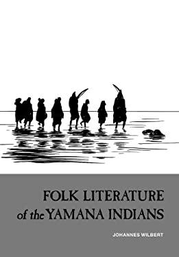 Folk Literature of the Yamana Indians 9780520032996