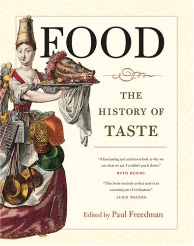 Food: The History of Taste 9780520254763