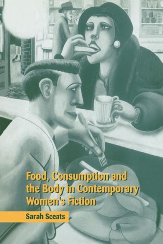 Food, Consumption and the Body in Contemporary Women's Fiction 9780521604550