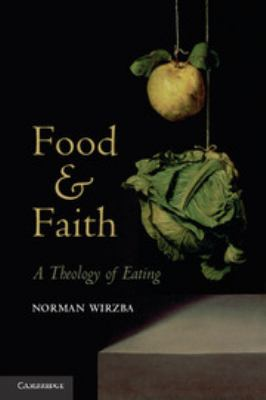 Food and Faith: A Theology of Eating 9780521146241