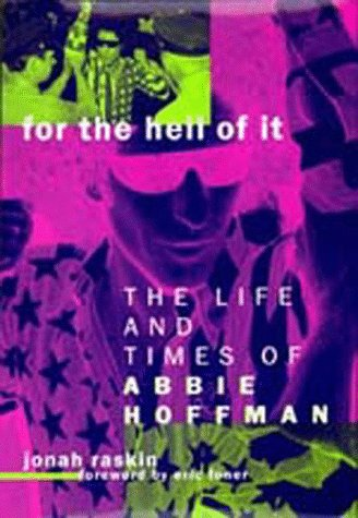 For the Hell of It: The Life and Times of Abbie Hoffman 9780520205758