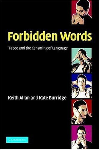 Forbidden Words: Taboo and the Censoring of Language 9780521525640