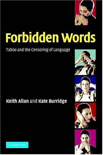 Forbidden Words: Taboo and the Censoring of Language 9780521819602