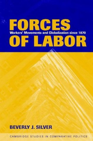 Forces of Labor: Workers' Movements and Globalization Since 1870 9780521520775