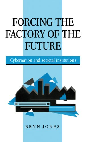 Forcing the Factory of the Future 9780521572064
