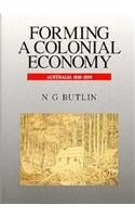 Forming a Colonial Economy: Australia 1810 1850 9780521440066