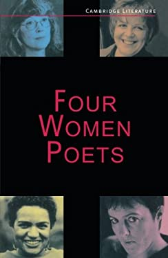 Four Women Poets: Liz Lochhead, Carol Ann Duffy, Jackie Kay, Fleur Adcock 9780521485456