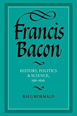 Francis Bacon: History, Politics and Science, 1561 1626 9780521307734