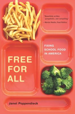 Free for All: Fixing School Food in America 9780520243705