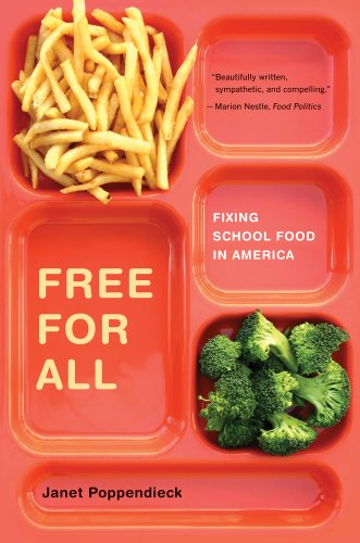 Free for All: Fixing School Food in America 9780520269880
