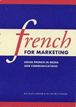 French for Marketing: Using French in Media and Communications 9780521585002